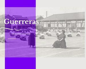 Guerreras: kenshi women. Mujeres en el kendo y artes marciales son las protagonistas de esta serie